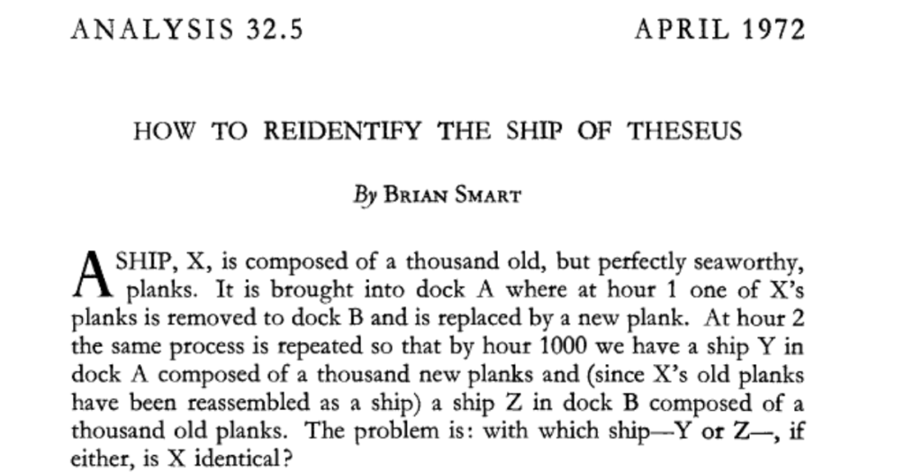 "Screenshot, Smart, Brian. ""How to reidentify the ship of Theseus."" Analysis 32.5 (1972): 145-148."